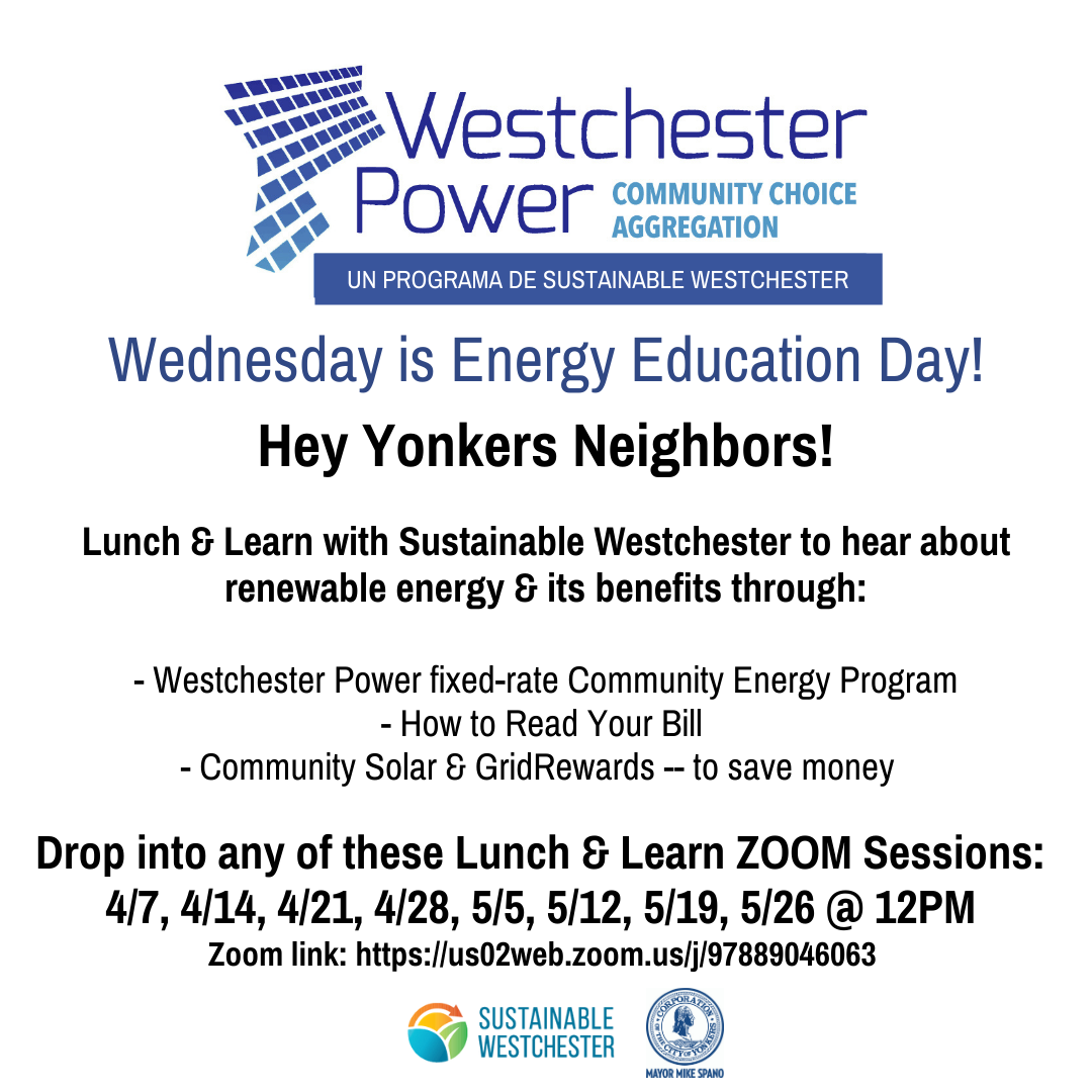 As Yonkers gets set to join the Westchester Power program please drop in on our information session to learn more!