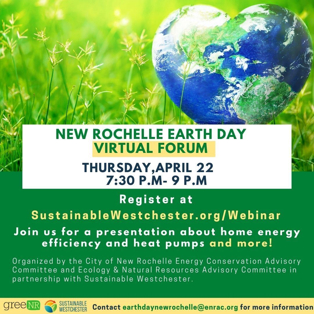 New Rochelle Earth Day Virtual Community Forum Thursday April 22nd from 7:30 p.m. — 9:00 p.m.