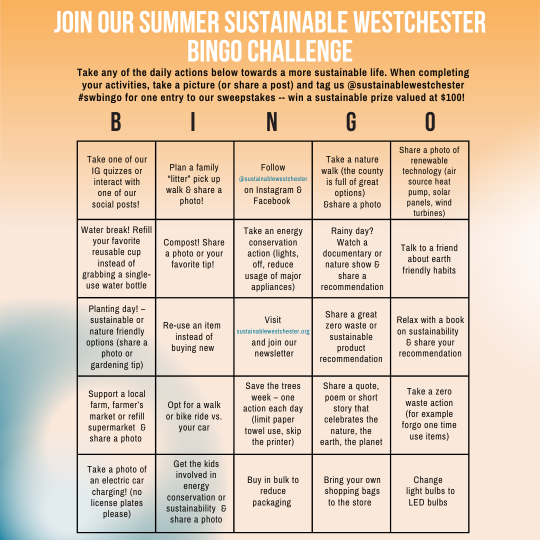 Sustainable Westchester invites Westchester County neighbors and friends to participate in our fun Summer Bingo Challenge